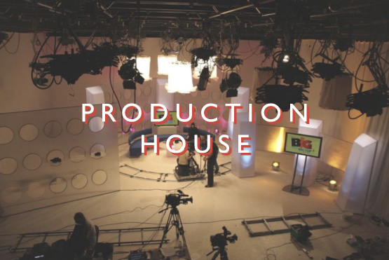 Production House